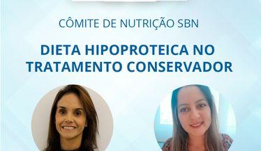 """Confira a live do Comitê de Nutrição sobre """"Dieta hipoproteica no tratamento conservador"""""""