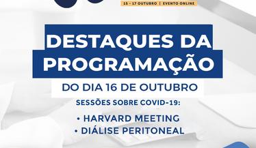 "Confira alguns dos destaques para o dia 16 de outubro das sessões ""Harvard Meeting"" e sobre ""Diálise Peritoneal"" sobre Covid-19"